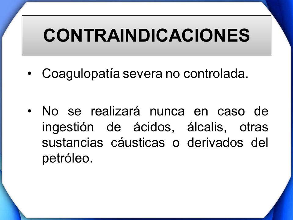 CONTRAINDICACIONES Coagulopatía severa no controlada.