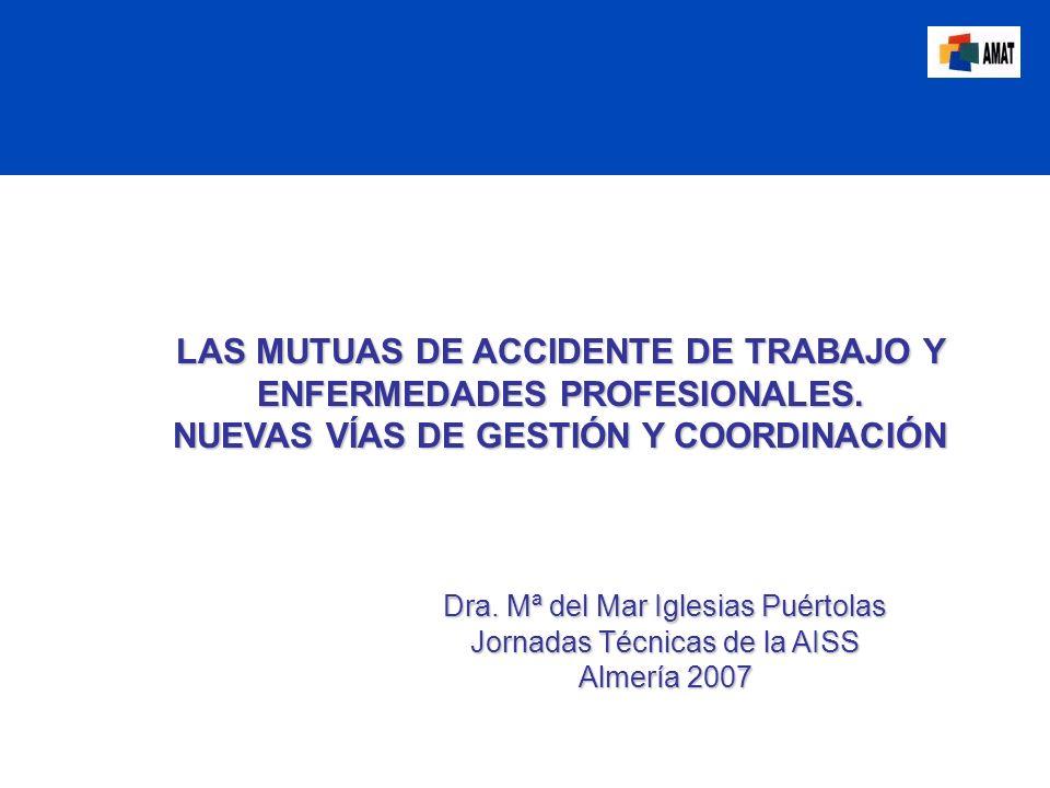 LAS MUTUAS DE ACCIDENTE DE TRABAJO Y ENFERMEDADES PROFESIONALES.