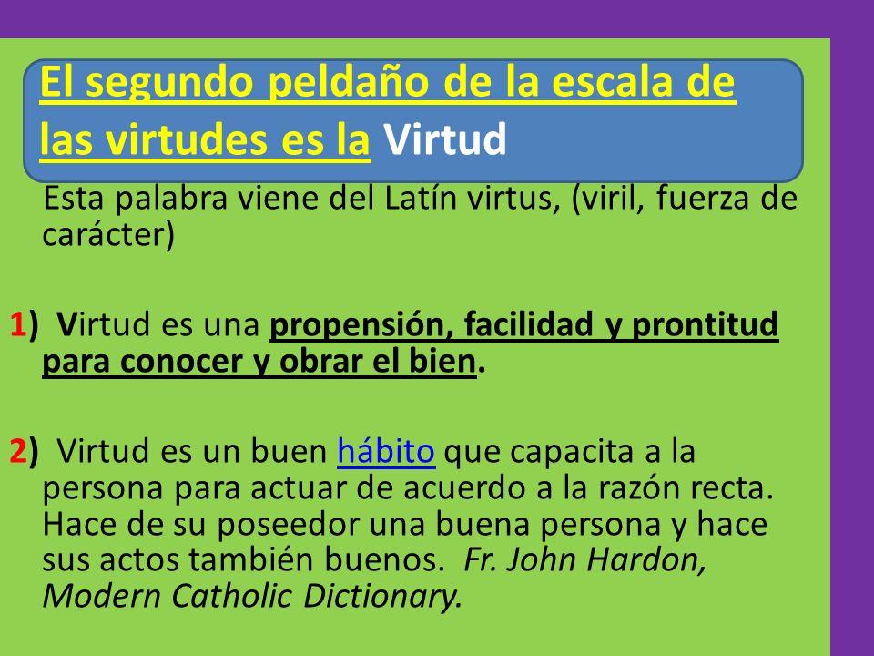 El segundo peldaño de la escala de las virtudes es la Virtud