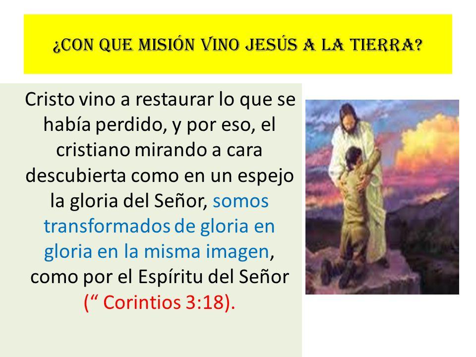 ¿Con que misión vino Jesús a la tierra
