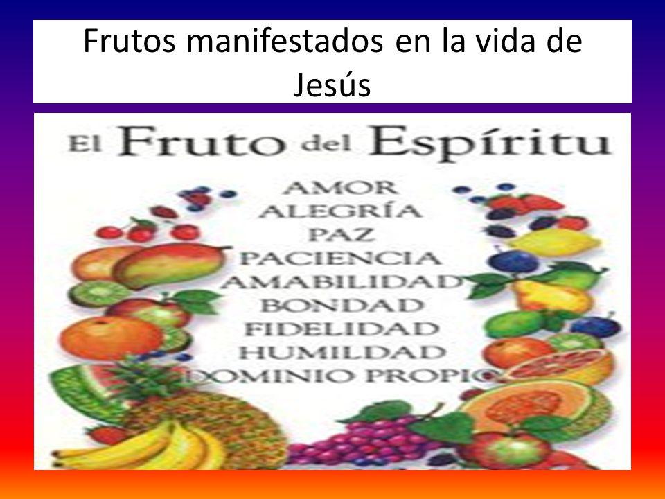 Frutos manifestados en la vida de Jesús