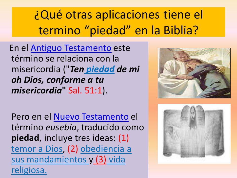 ¿Qué otras aplicaciones tiene el termino piedad en la Biblia