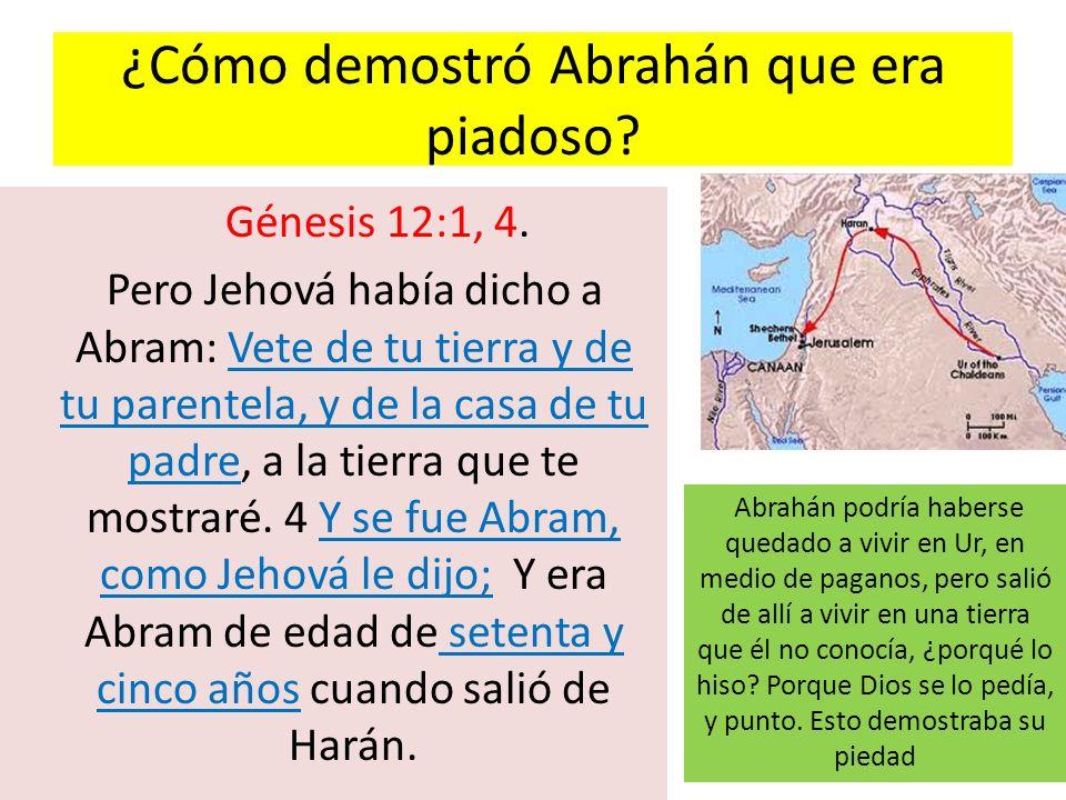 ¿Cómo demostró Abrahán que era piadoso