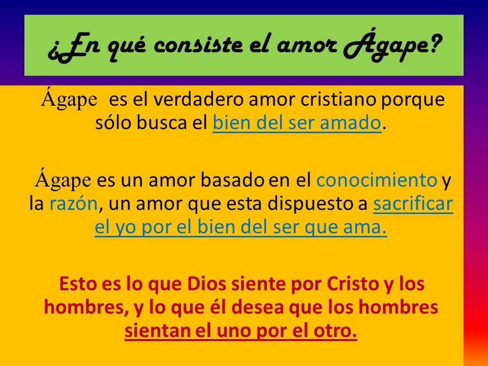 ¿En qué consiste el amor Ágape