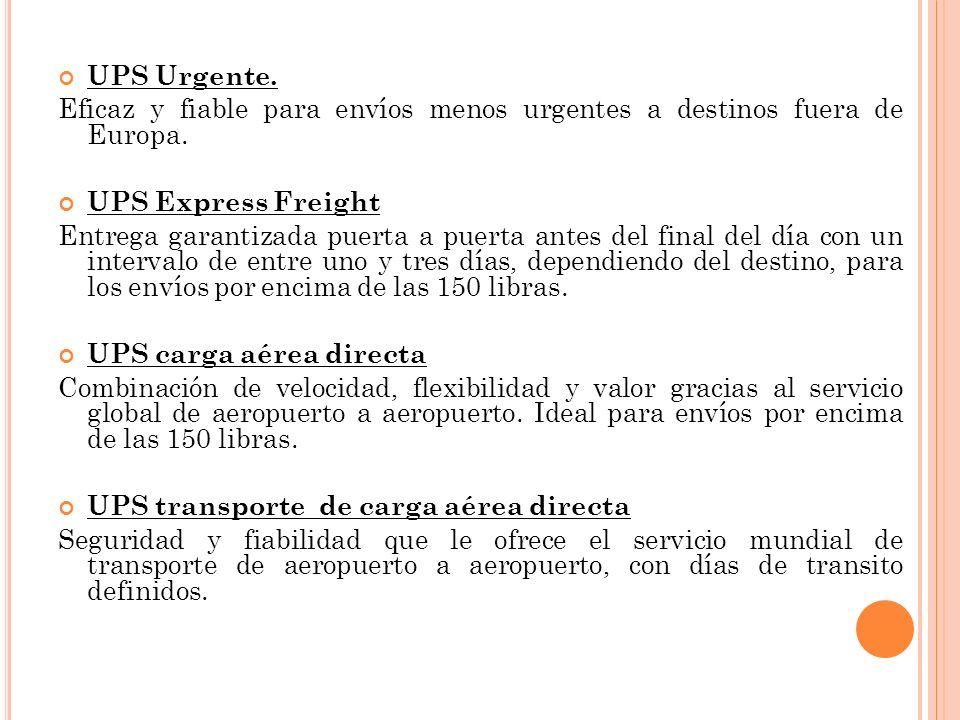 UPS Urgente. Eficaz y fiable para envíos menos urgentes a destinos fuera de Europa. UPS Express Freight.