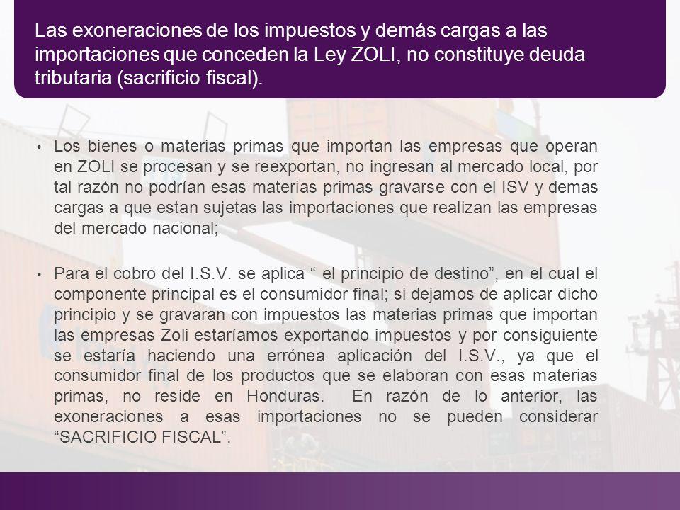 Las exoneraciones de los impuestos y demás cargas a las importaciones que conceden la Ley ZOLI, no constituye deuda tributaria (sacrificio fiscal).