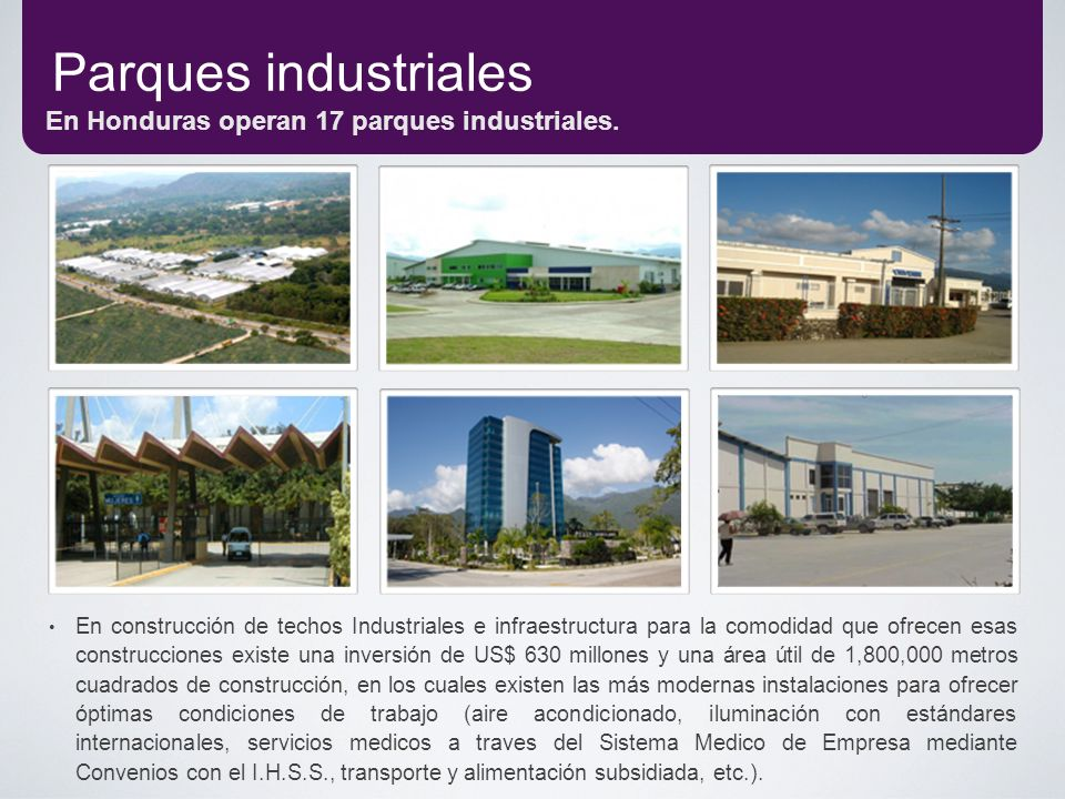 Parques industriales En Honduras operan 17 parques industriales.