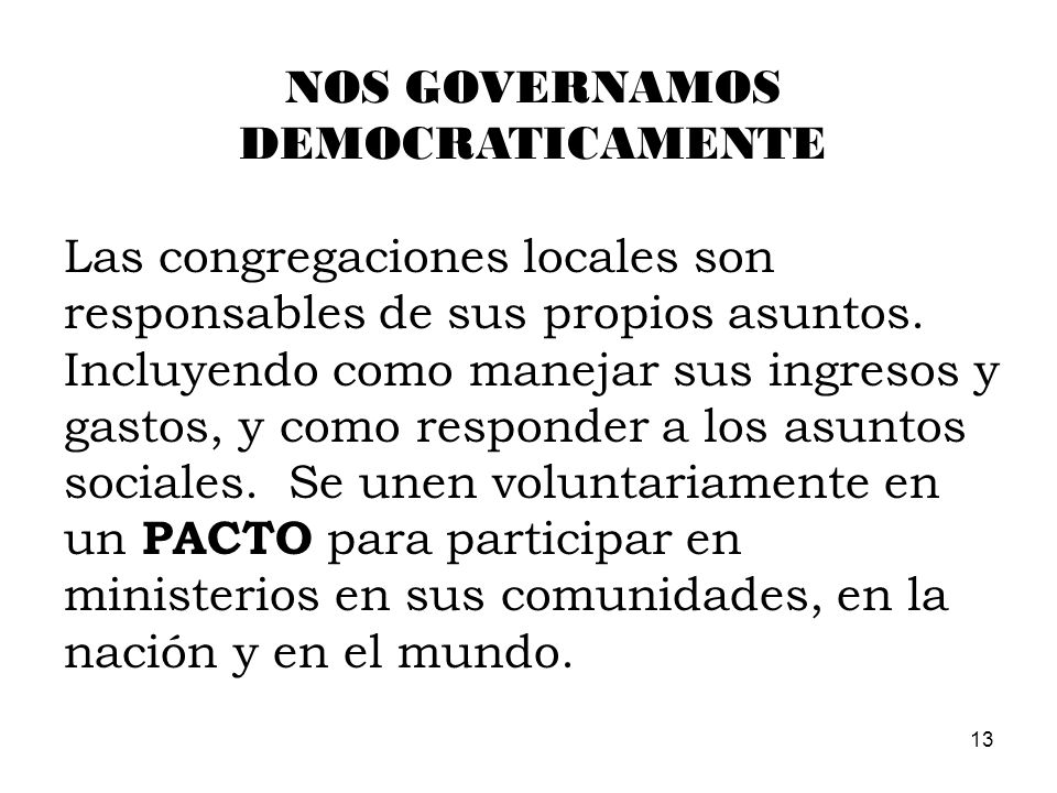 NOS GOVERNAMOS DEMOCRATICAMENTE