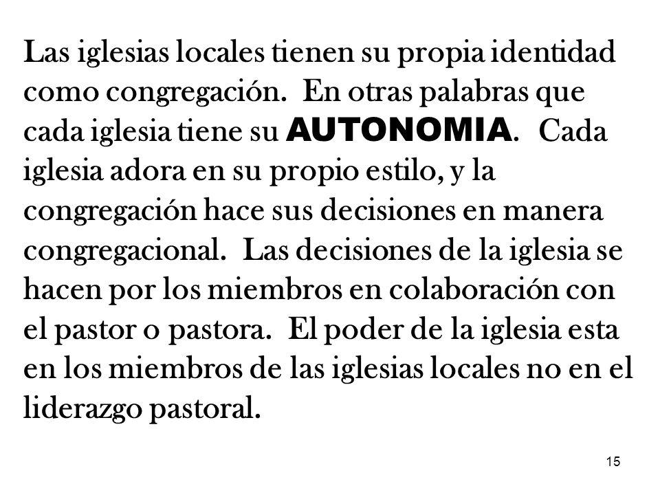 Las iglesias locales tienen su propia identidad como congregación