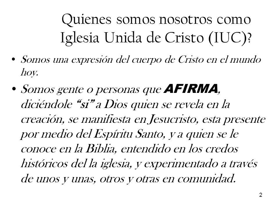 Quienes somos nosotros como Iglesia Unida de Cristo (IUC)
