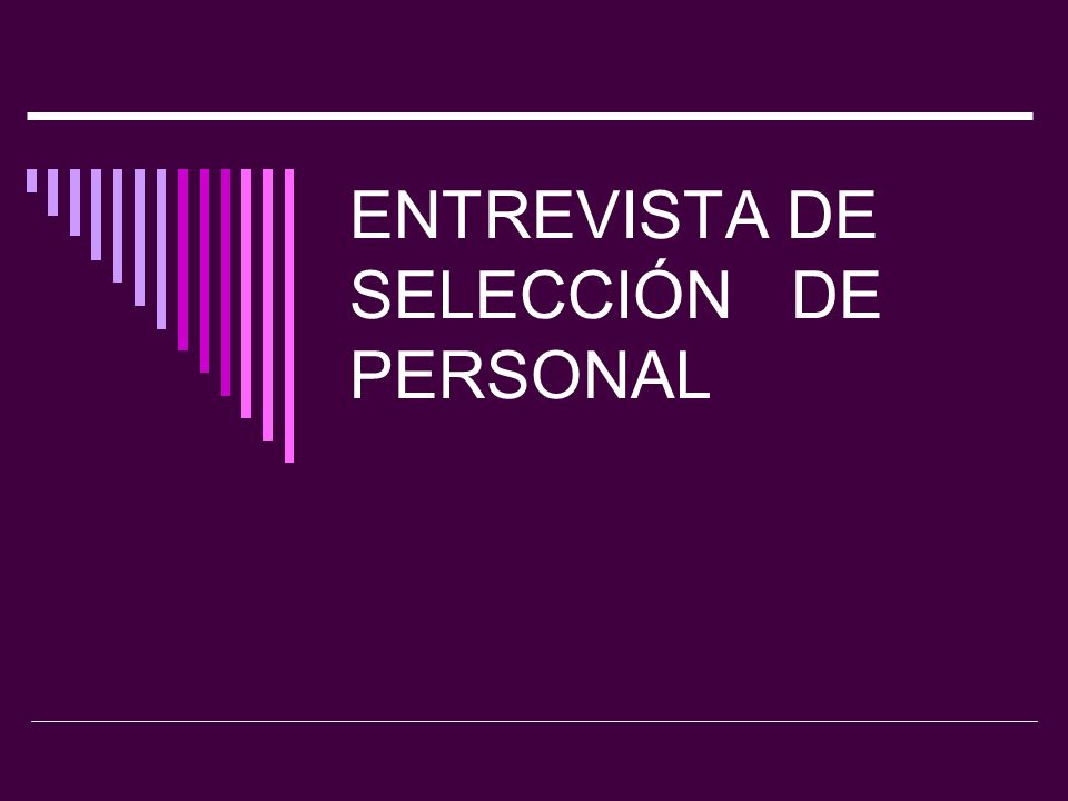 ENTREVISTA DE SELECCIÓN DE PERSONAL