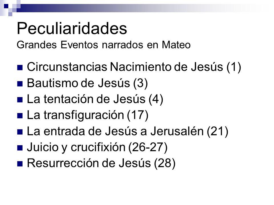 Peculiaridades Grandes Eventos narrados en Mateo