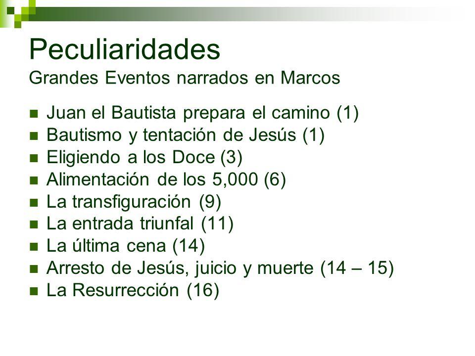 Peculiaridades Grandes Eventos narrados en Marcos