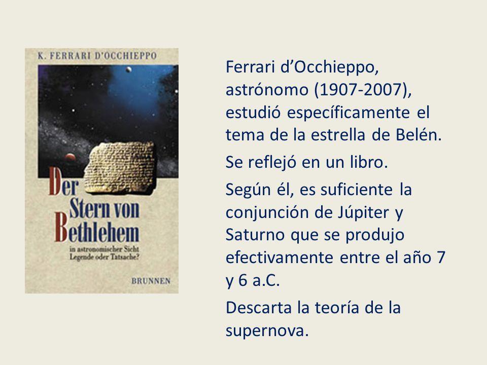Ferrari d'Occhieppo, astrónomo (1907-2007), estudió específicamente el tema de la estrella de Belén.