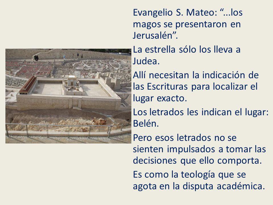 Evangelio S. Mateo: . los magos se presentaron en Jerusalén