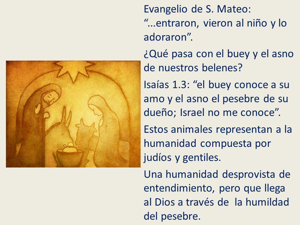 Evangelio de S. Mateo: . entraron, vieron al niño y lo adoraron