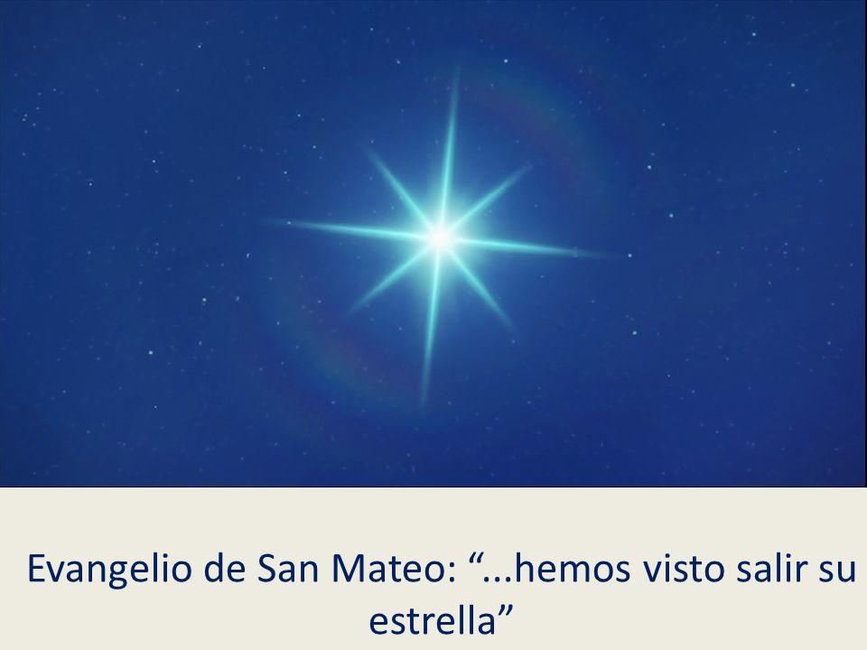 Evangelio de San Mateo: ...hemos visto salir su estrella
