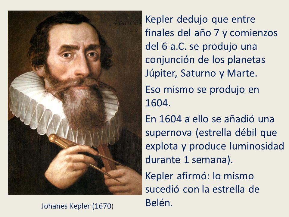 Kepler dedujo que entre finales del año 7 y comienzos del 6 a. C