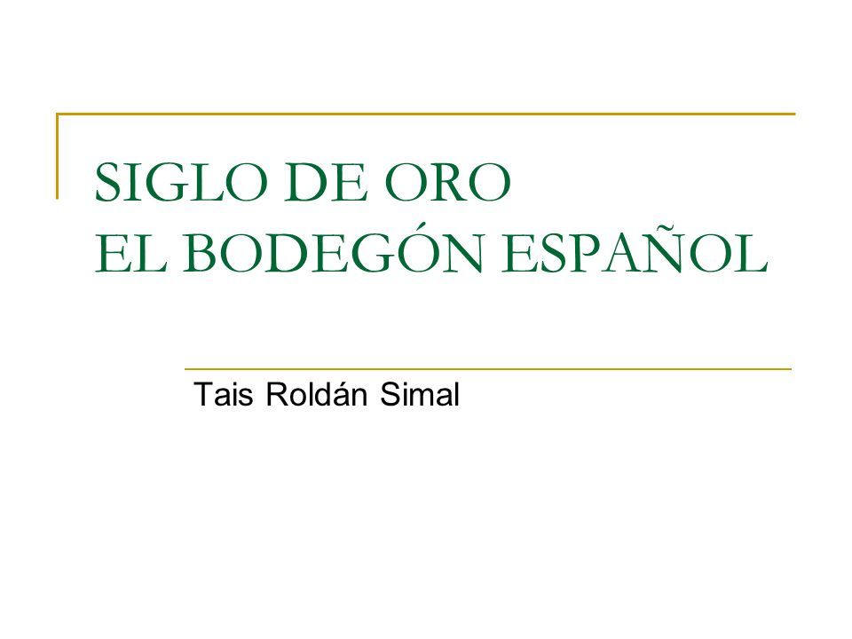 SIGLO DE ORO EL BODEGÓN ESPAÑOL