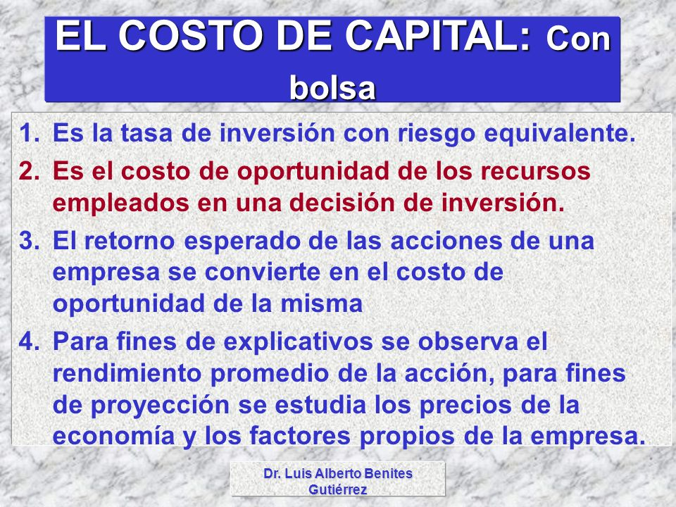 EL COSTO DE CAPITAL: Con bolsa Dr. Luis Alberto Benites Gutiérrez