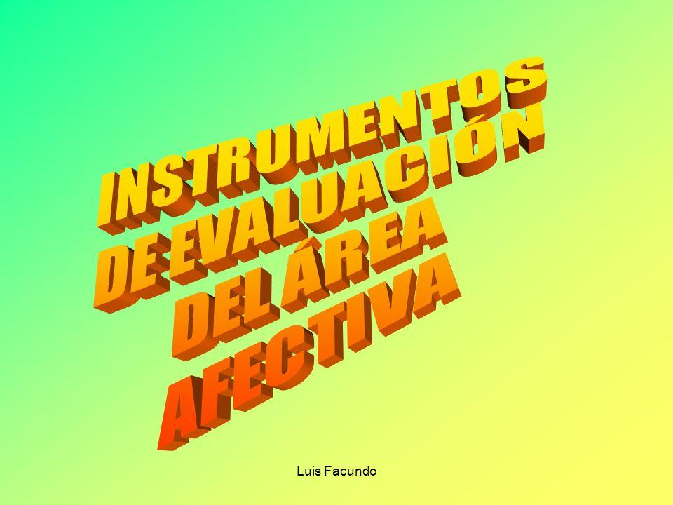 INSTRUMENTOS DE EVALUACIÓN DEL ÁREA AFECTIVA Luis Facundo