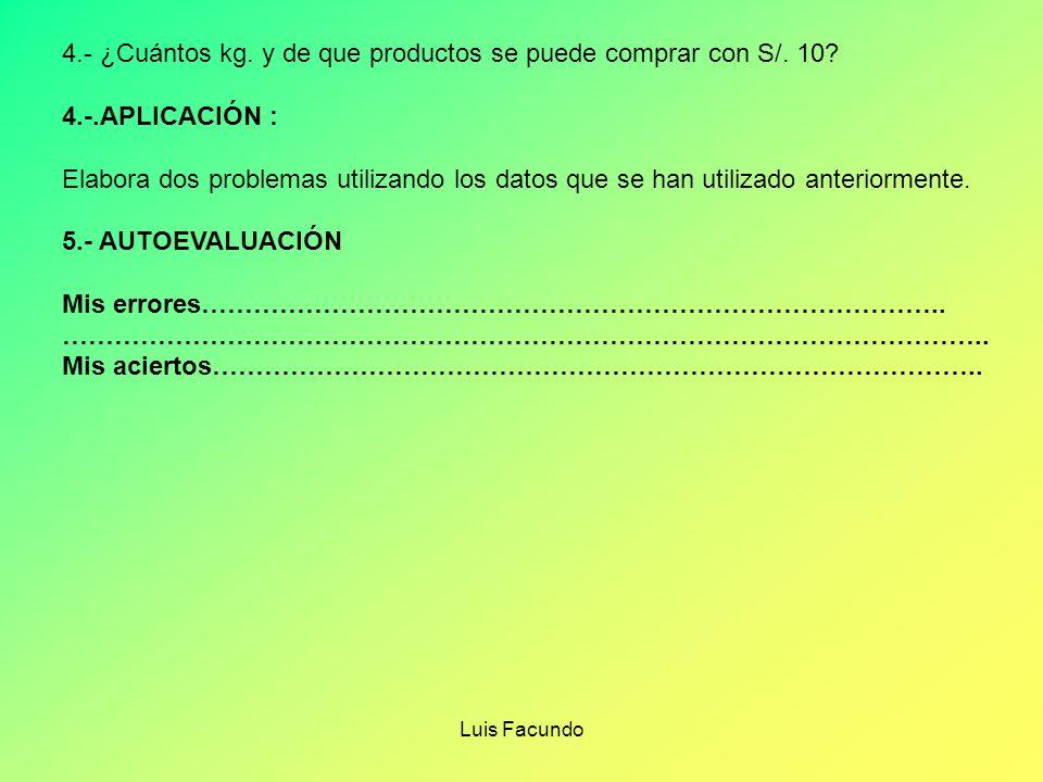 4.- ¿Cuántos kg. y de que productos se puede comprar con S/. 10