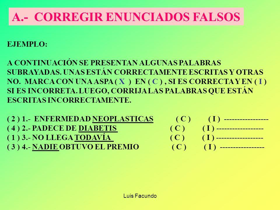 A.- CORREGIR ENUNCIADOS FALSOS