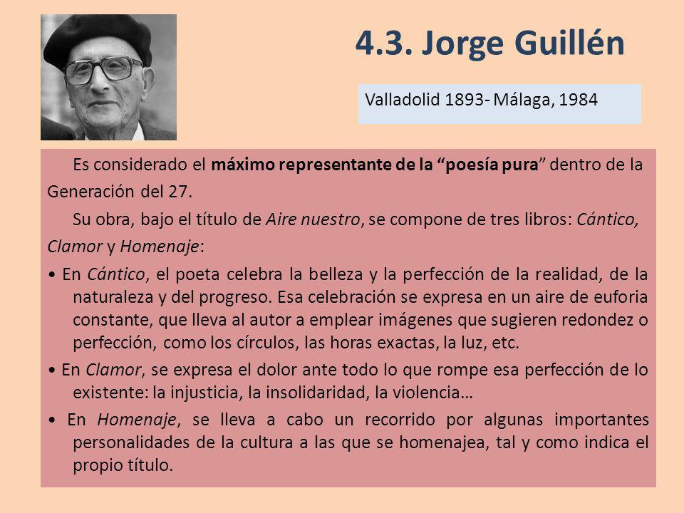 4.3. Jorge Guillén Valladolid 1893- Málaga, 1984