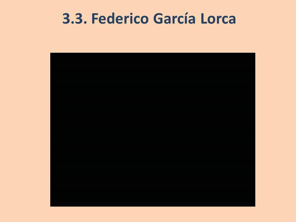 3.3. Federico García Lorca