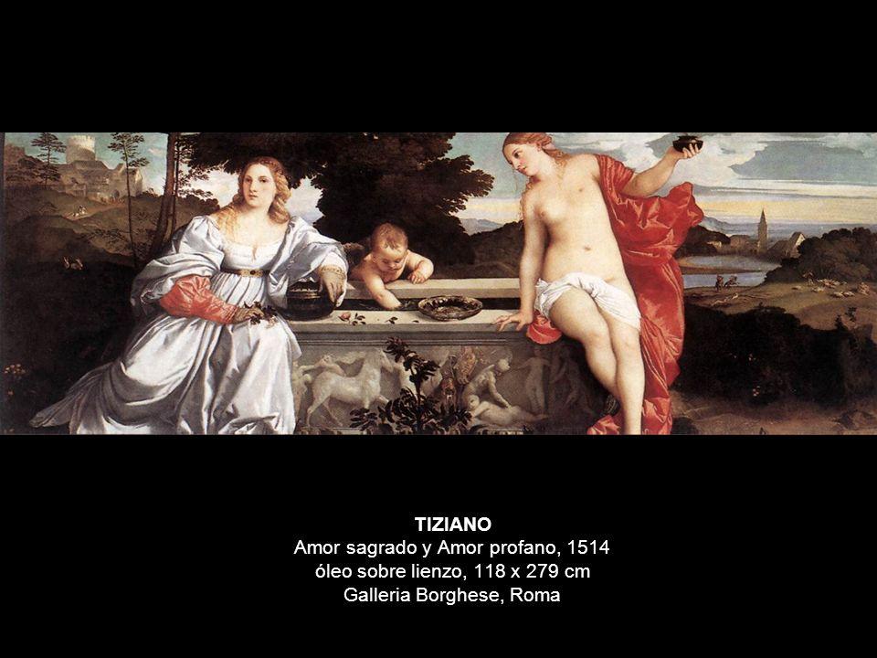 TIZIANO Amor sagrado y Amor profano, 1514 óleo sobre lienzo, 118 x 279 cm Galleria Borghese, Roma