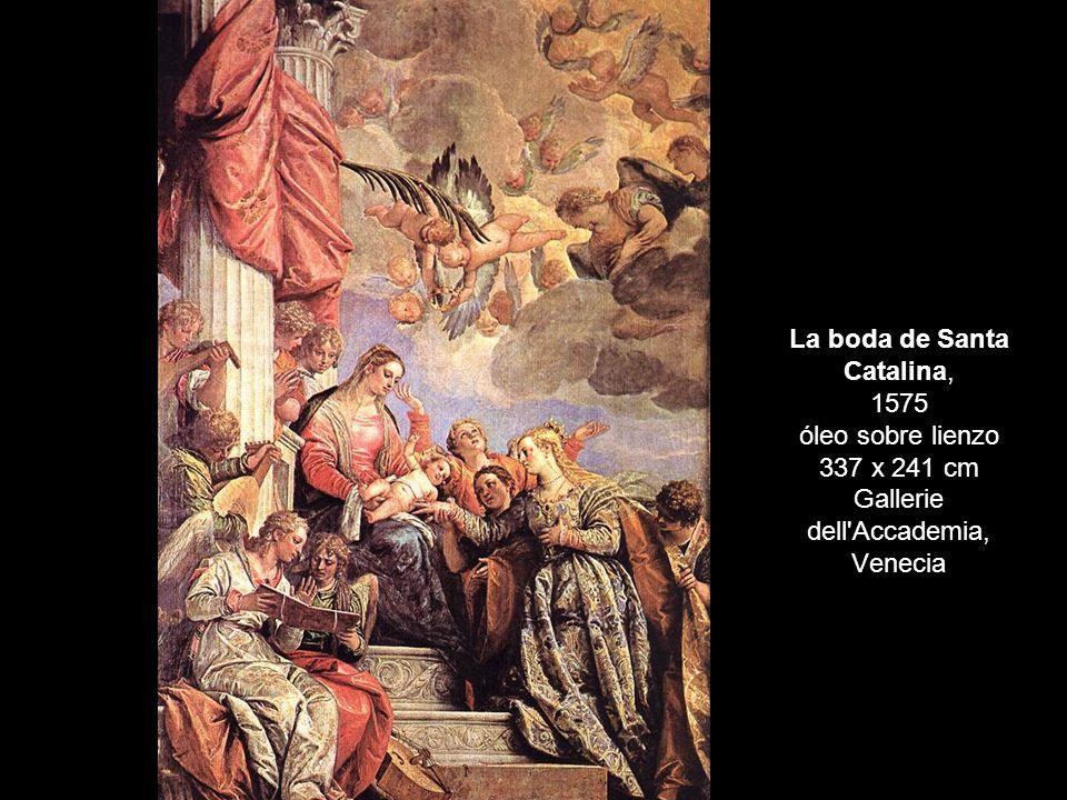 La boda de Santa Catalina, 1575 óleo sobre lienzo 337 x 241 cm Gallerie dell Accademia, Venecia