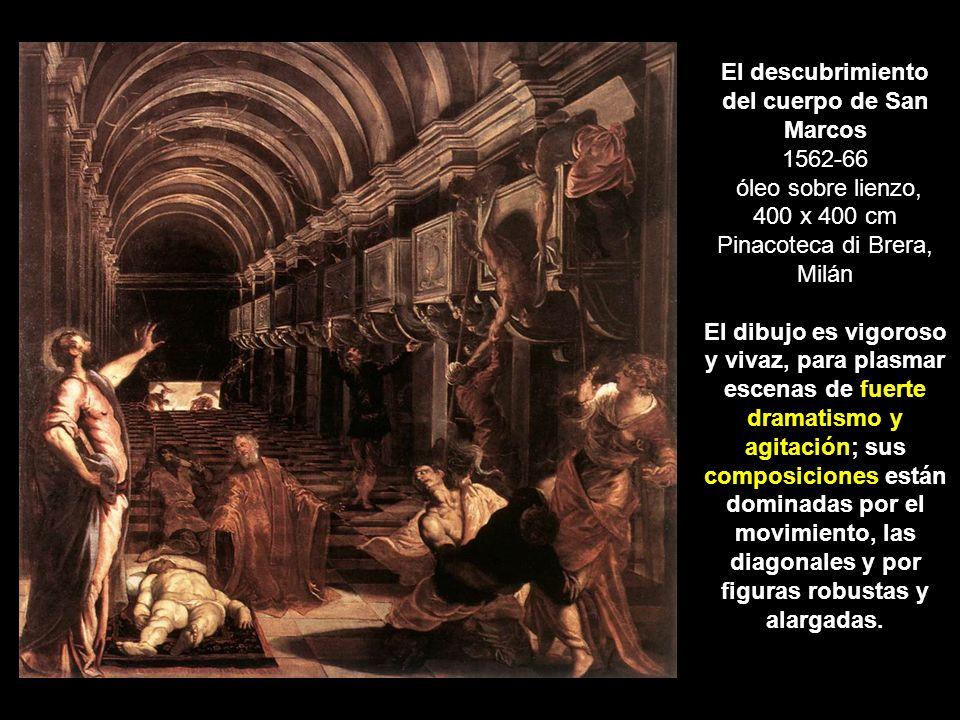 El descubrimiento del cuerpo de San Marcos 1562-66 óleo sobre lienzo, 400 x 400 cm Pinacoteca di Brera, Milán El dibujo es vigoroso y vivaz, para plasmar escenas de fuerte dramatismo y agitación; sus composiciones están dominadas por el movimiento, las diagonales y por figuras robustas y alargadas.