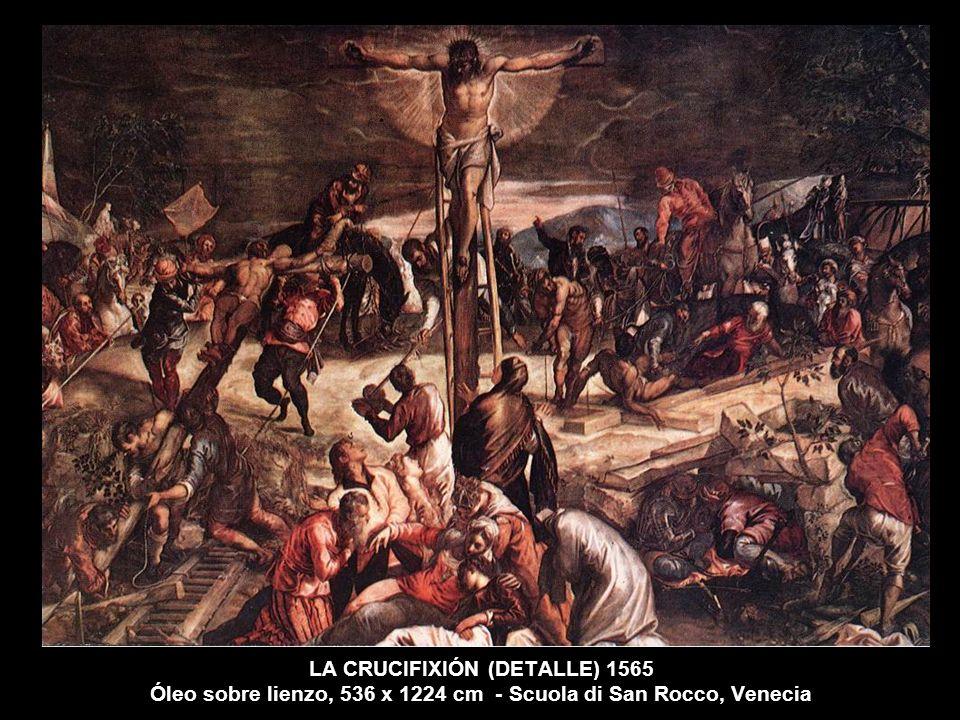 LA CRUCIFIXIÓN (DETALLE) 1565 Óleo sobre lienzo, 536 x 1224 cm - Scuola di San Rocco, Venecia