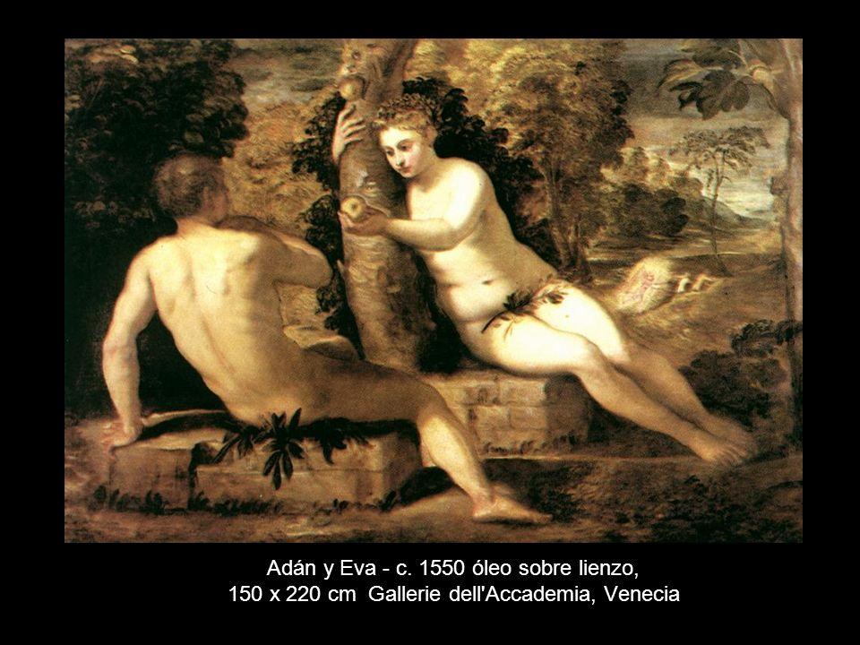 Adán y Eva - c. 1550 óleo sobre lienzo, 150 x 220 cm Gallerie dell Accademia, Venecia