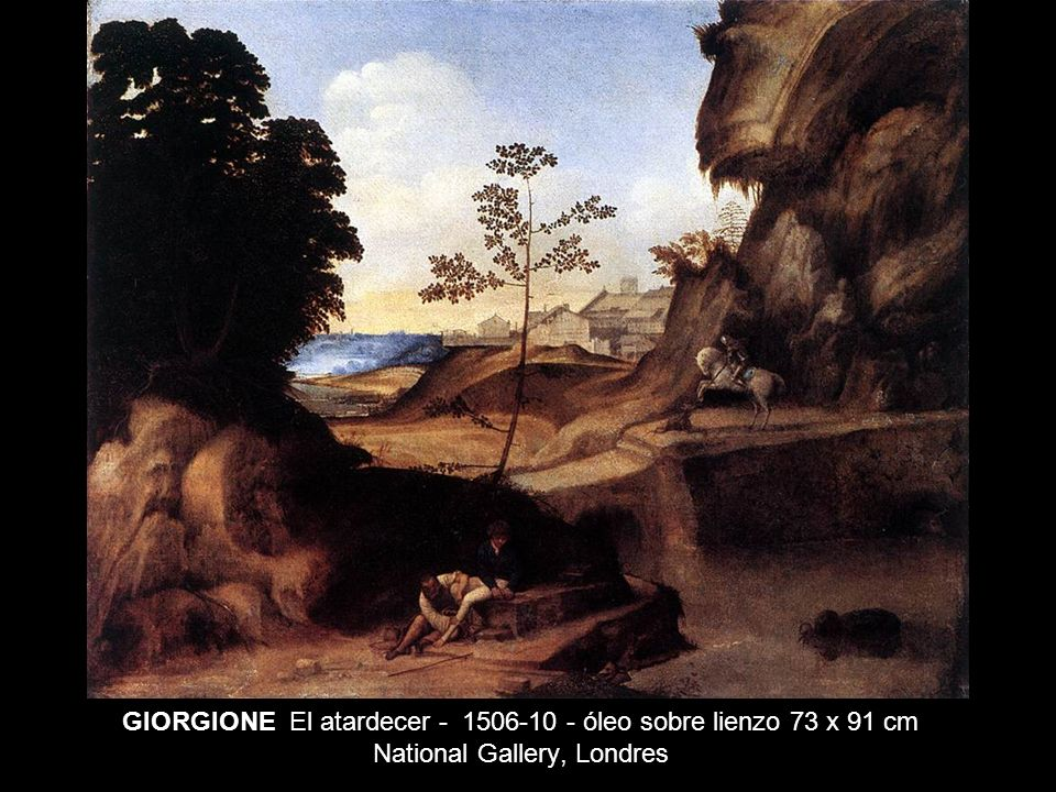 GIORGIONE El atardecer - 1506-10 - óleo sobre lienzo 73 x 91 cm National Gallery, Londres