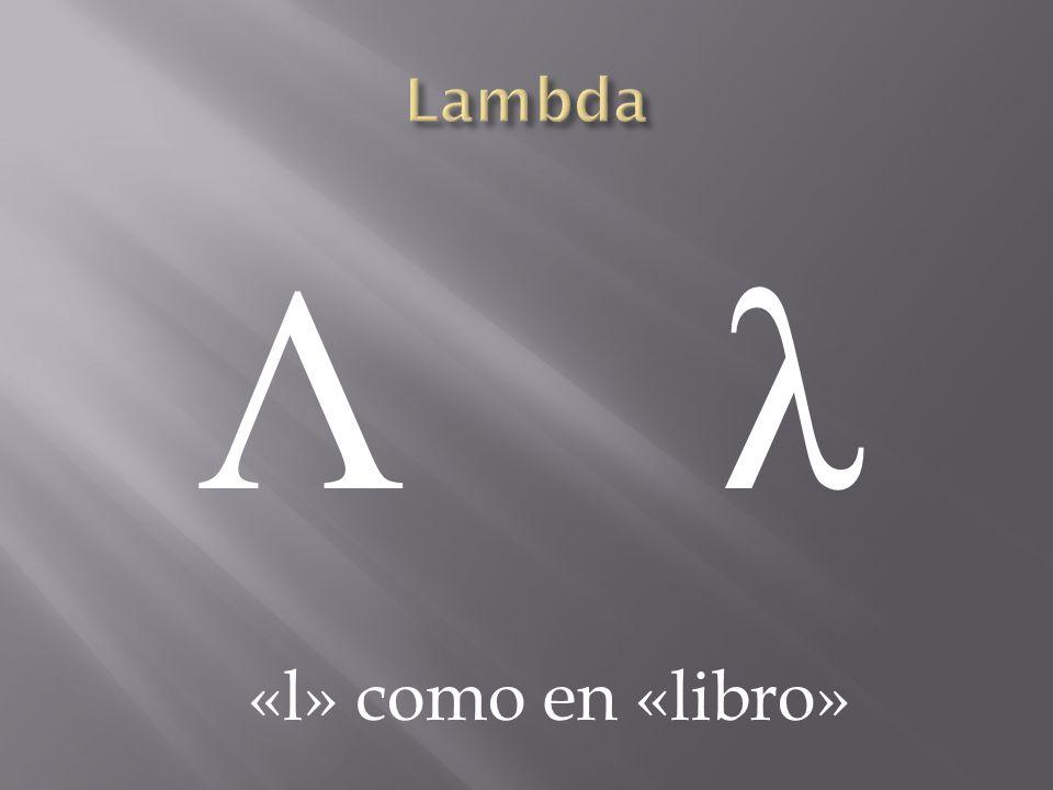 Lambda Λ λ «l» como en «libro»