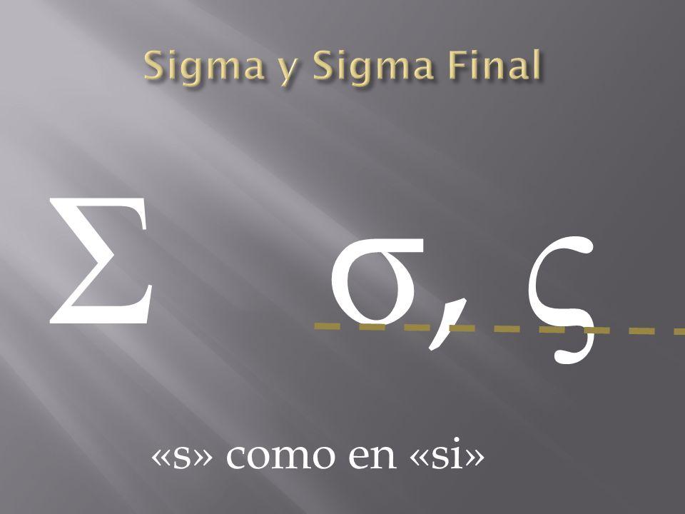 Sigma y Sigma Final Σ σ, ς «s» como en «si»