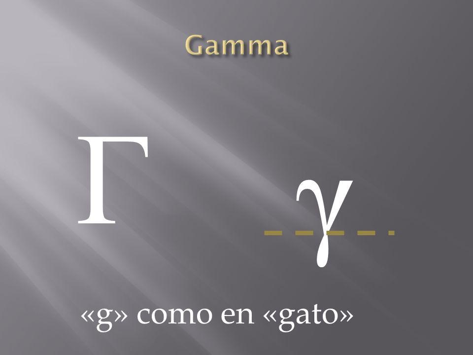 Gamma Γ γ «g» como en «gato»