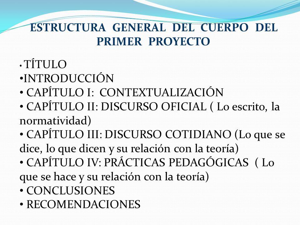 ESTRUCTURA GENERAL DEL CUERPO DEL PRIMER PROYECTO