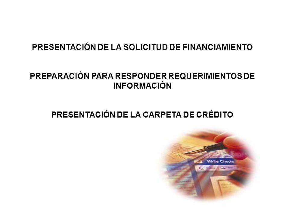 PRESENTACIÓN DE LA SOLICITUD DE FINANCIAMIENTO
