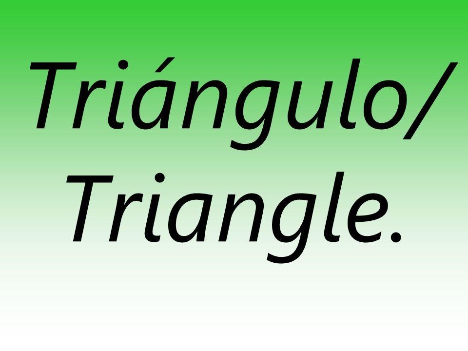 Triángulo/ Triangle.