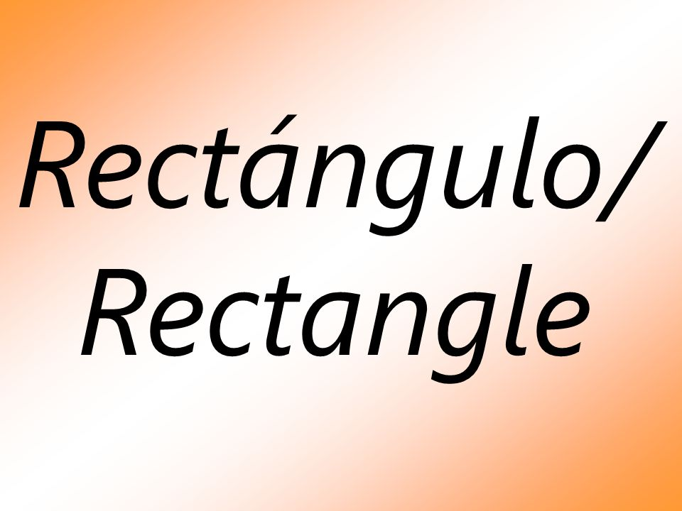 Rectángulo/ Rectangle