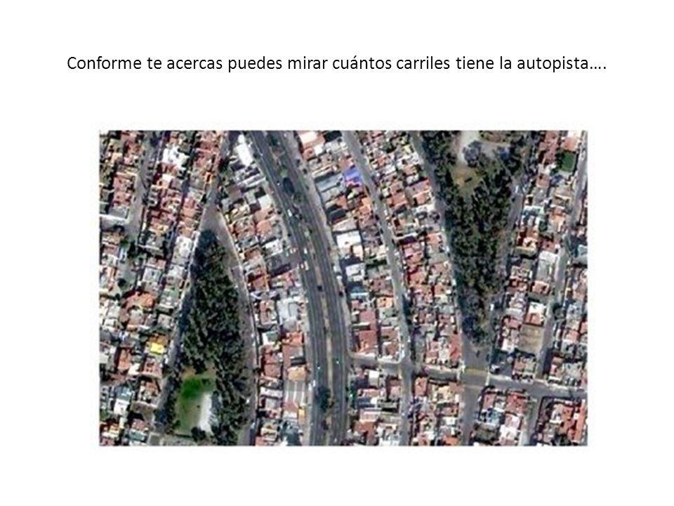 Conforme te acercas puedes mirar cuántos carriles tiene la autopista….
