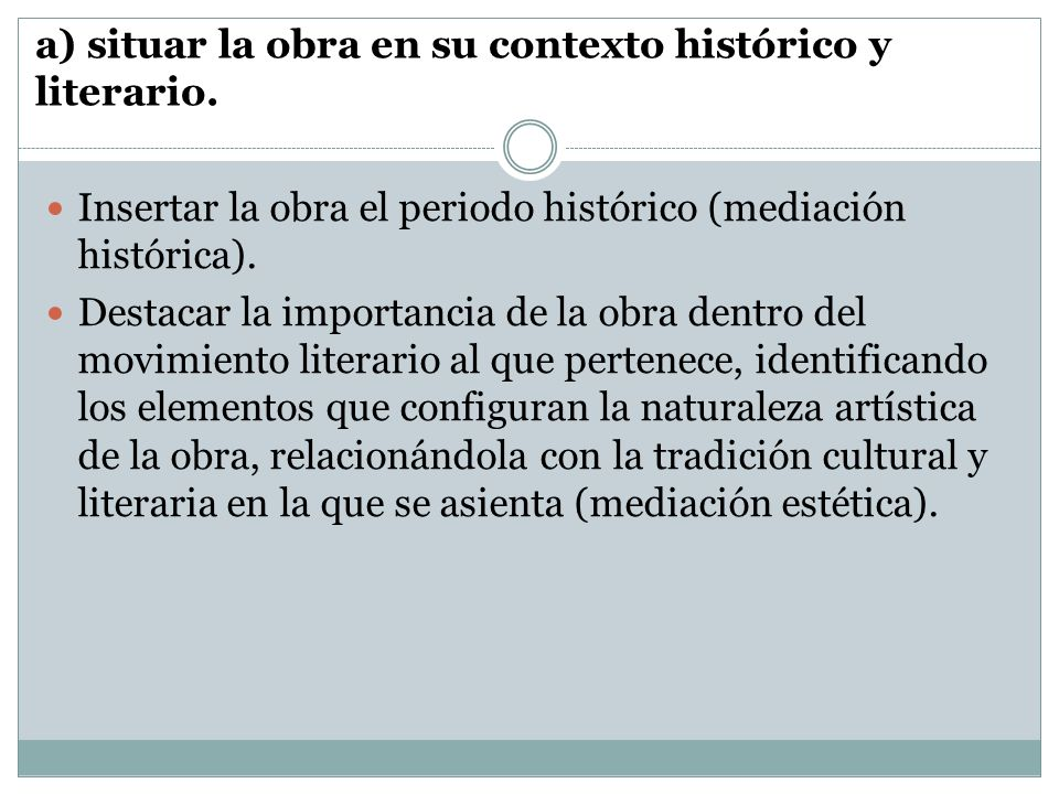 a) situar la obra en su contexto histórico y literario.