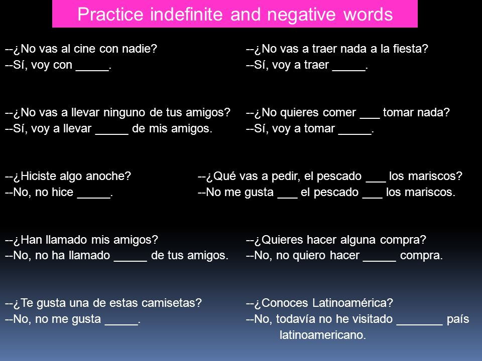 Practice indefinite and negative words
