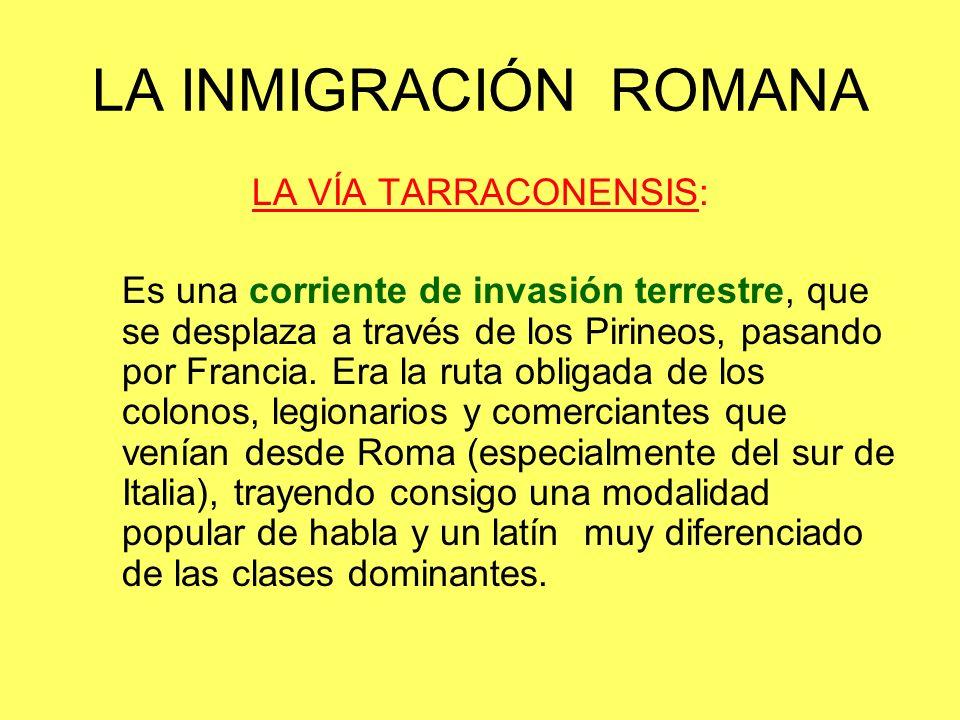 LA INMIGRACIÓN ROMANA LA VÍA TARRACONENSIS:
