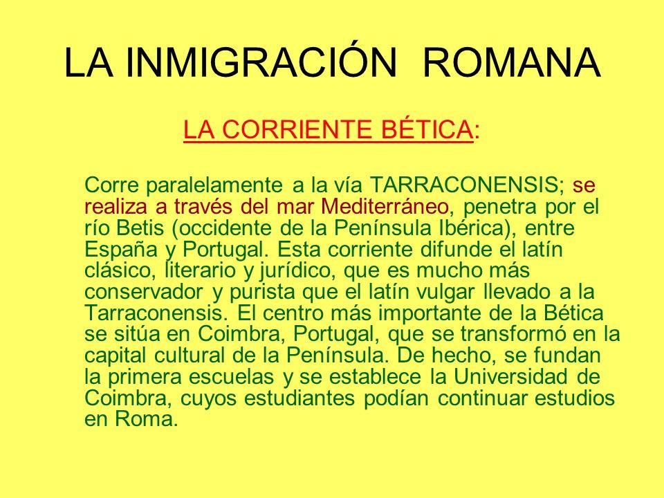 LA INMIGRACIÓN ROMANA LA CORRIENTE BÉTICA: