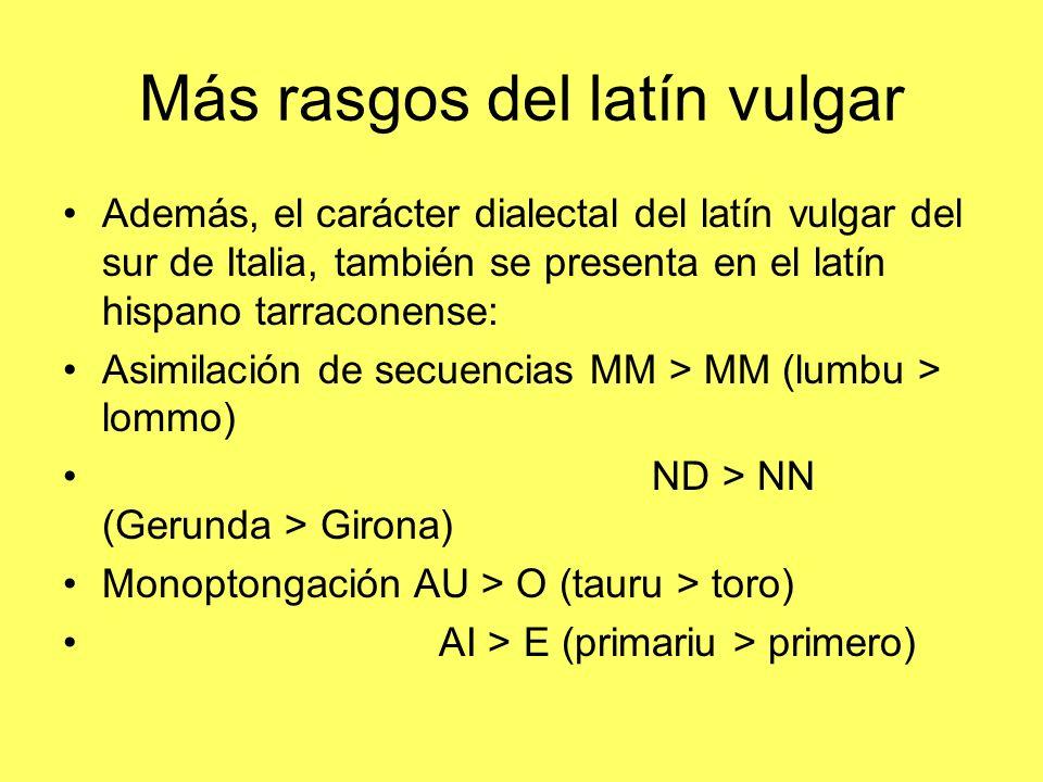 Más rasgos del latín vulgar