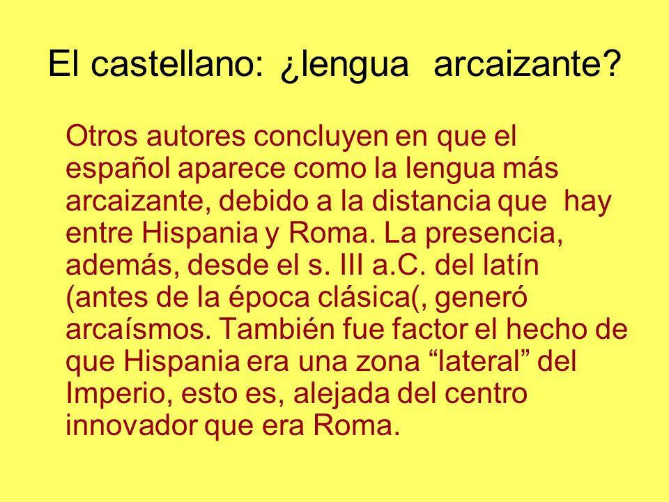 El castellano: ¿lengua arcaizante
