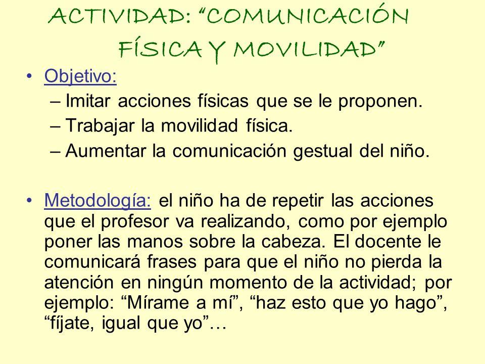 ACTIVIDAD: COMUNICACIÓN FÍSICA Y MOVILIDAD